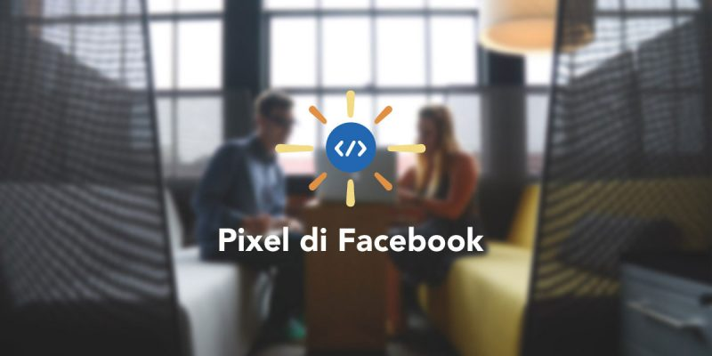 cose-e-come-funziona-il-pixel-di-facebook